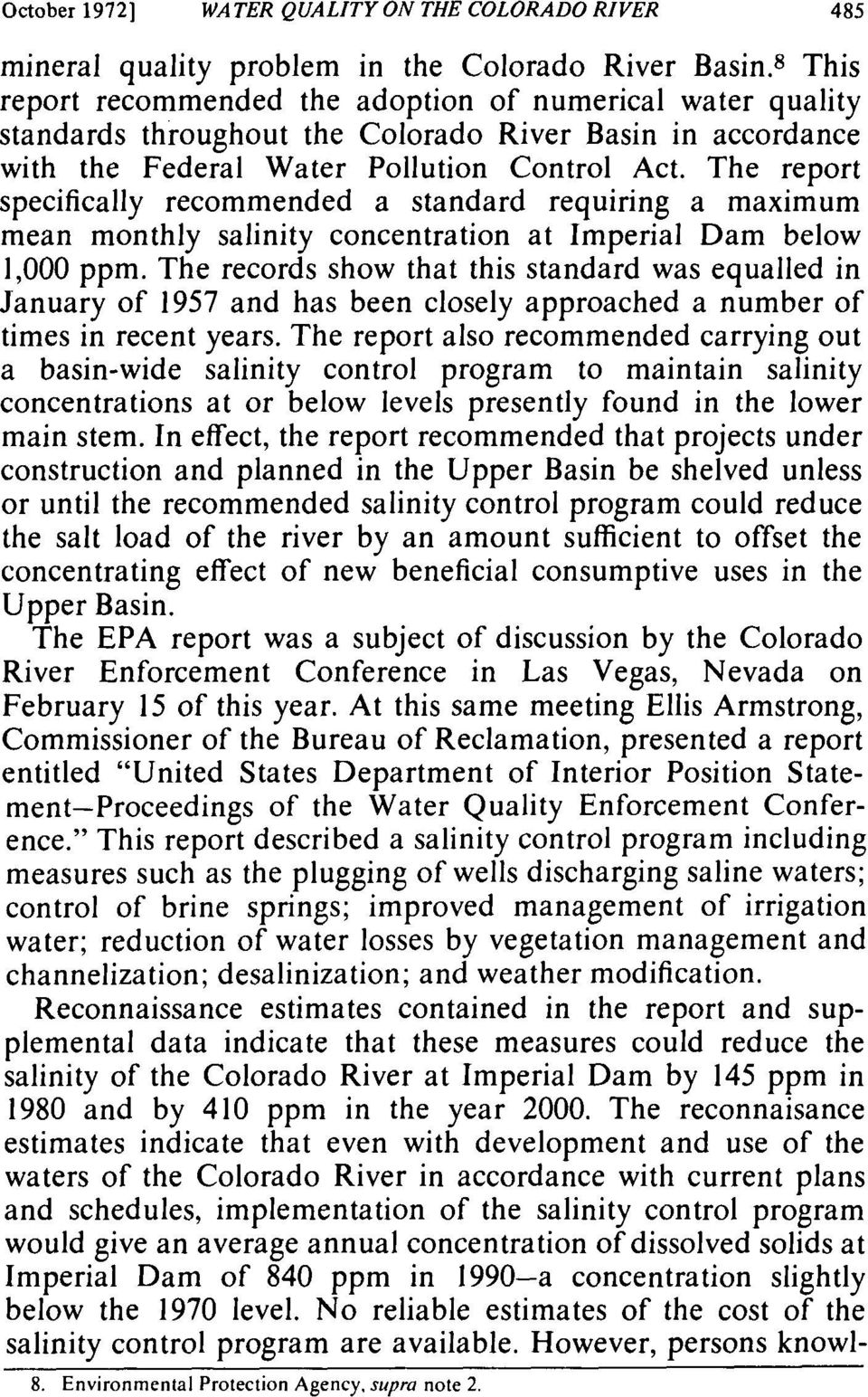 The report specifically recommended a standard requiring a maximum mean monthly salinity concentration at Imperial Dam below 1,000 ppm.