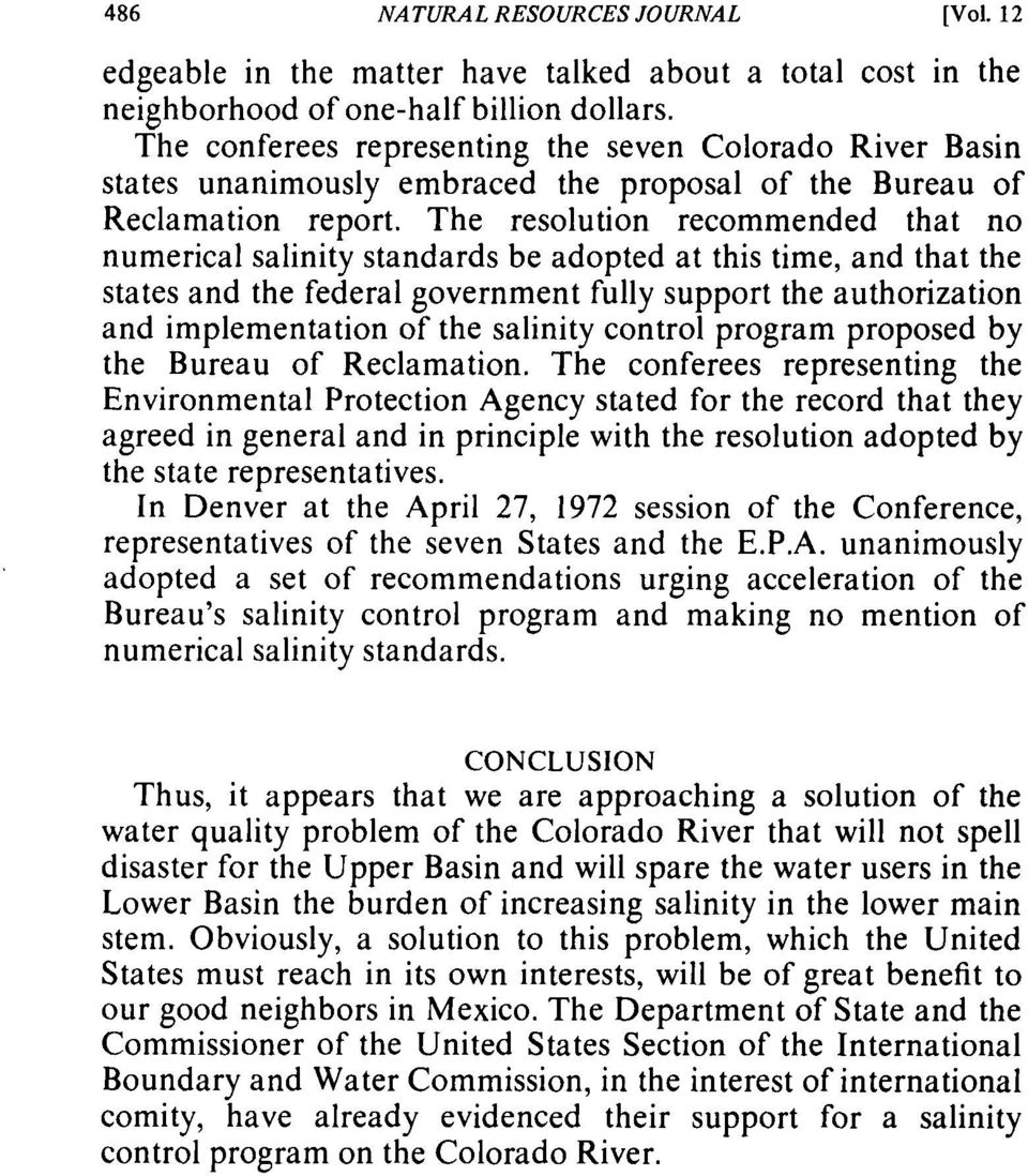 The resolution recommended that no numerical salinity standards be adopted at this time, and that the states and the federal government fully support the authorization and implementation of the