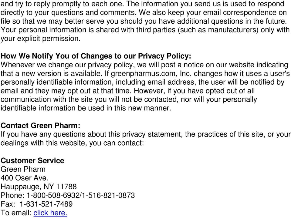 Your personal information is shared with third parties (such as manufacturers) only with your explicit permission.