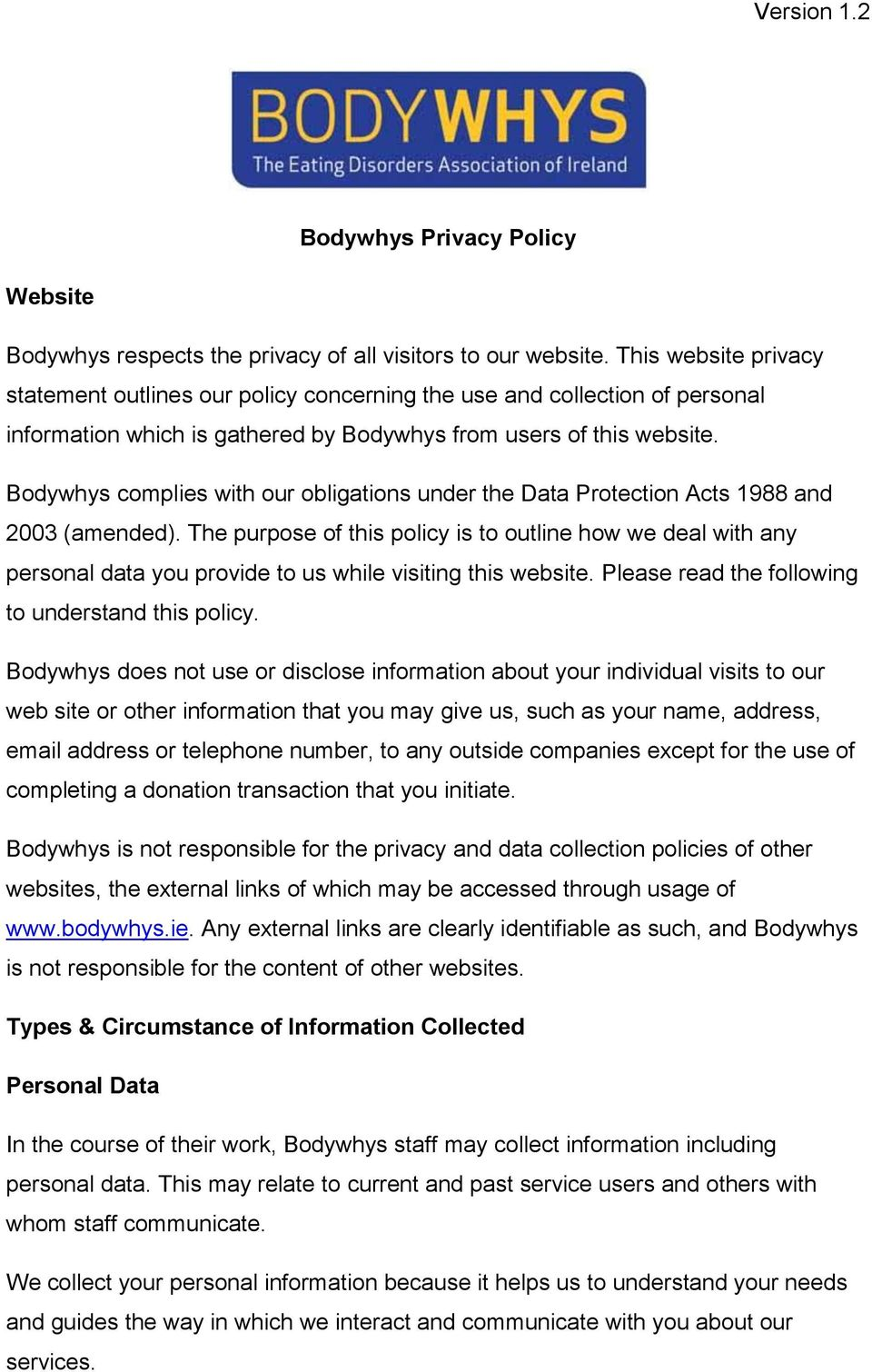 Bodywhys complies with our obligations under the Data Protection Acts 1988 and 2003 (amended).