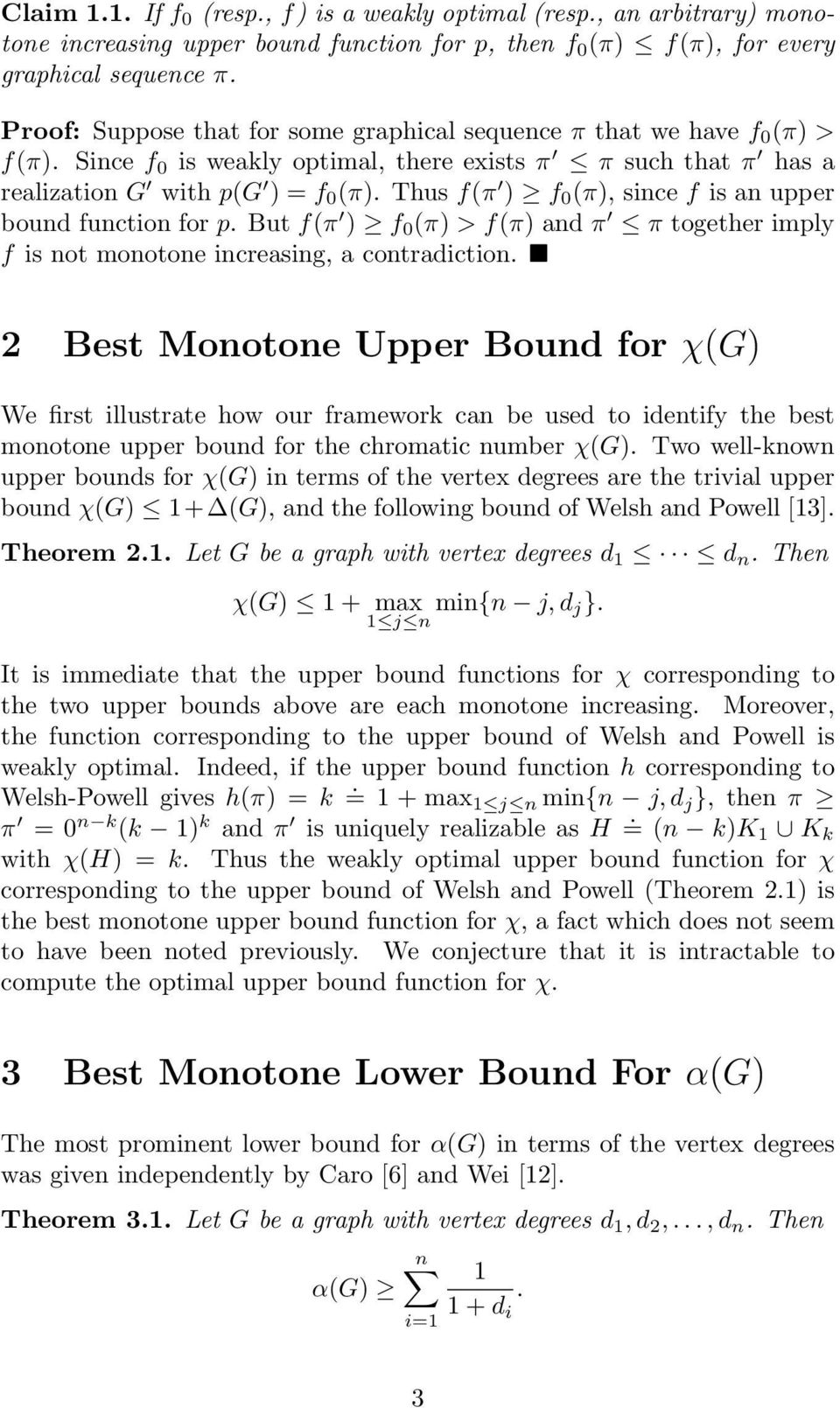 Thus f(π ) f 0 (π), since f is an upper bound function for p. But f(π ) f 0 (π) > f(π) and π π together imply f is not monotone increasing, a contradiction.