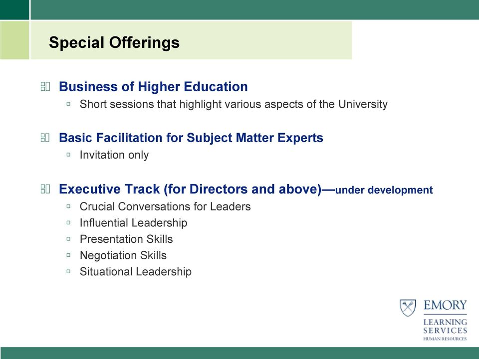 Executive Track (for Directors and above) under development Crucial Conversations for