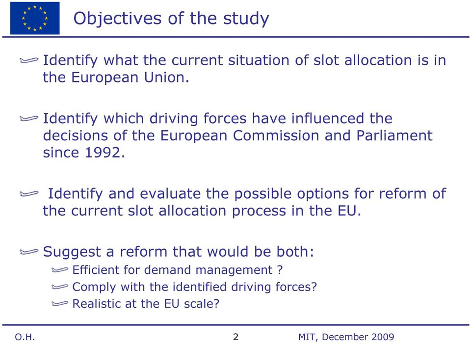 Identify and evaluate the possible options for reform of the current slot allocation process in the EU.