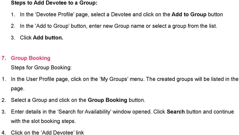 In the User Profile page, click on the My Groups menu. The created groups will be listed in the page. 2.