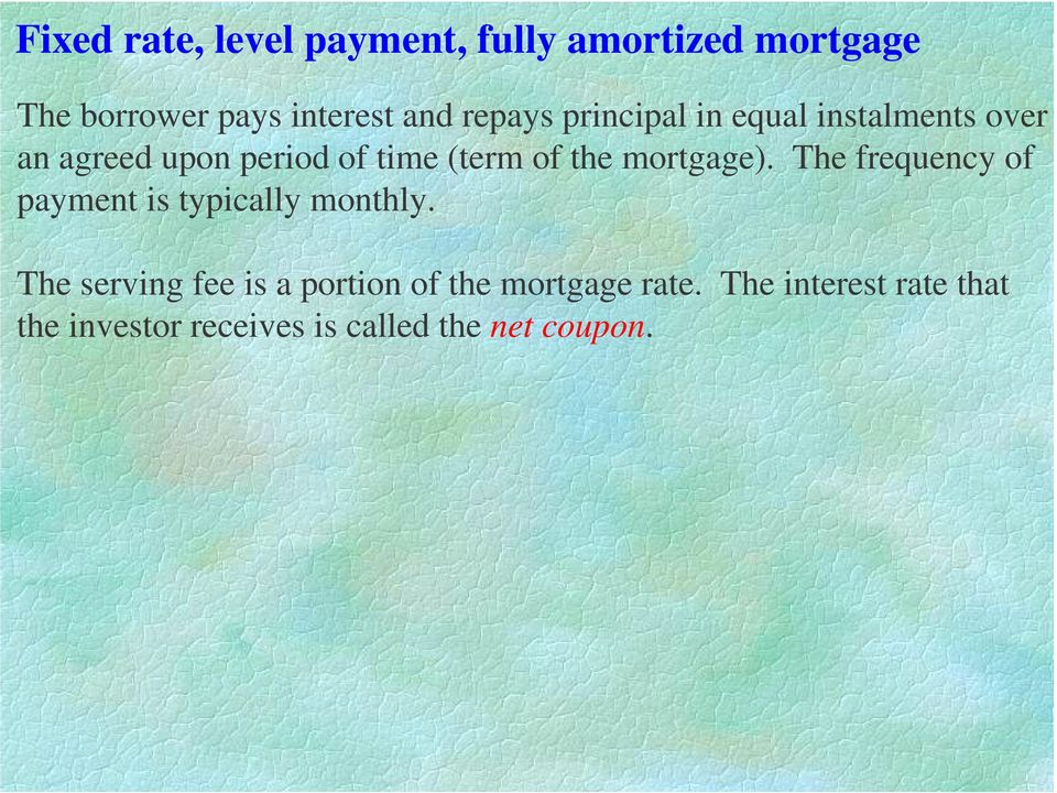 mortgage). The frequency of payment is typically monthly.