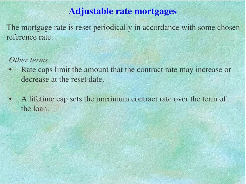 Other terms Rate caps limit the amount that the contract rate may