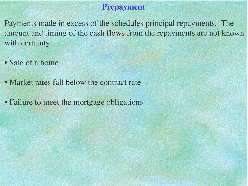 The amount and timing of the cash flows from the repayments are