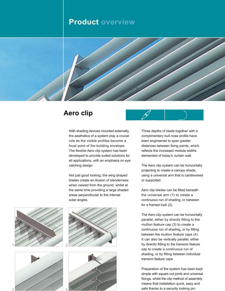 Not just good looking, the wing shaped blades create an illusion of slenderness when viewed from the ground, whilst at the same time providing a large shaded areas perpendicular to the intense solar