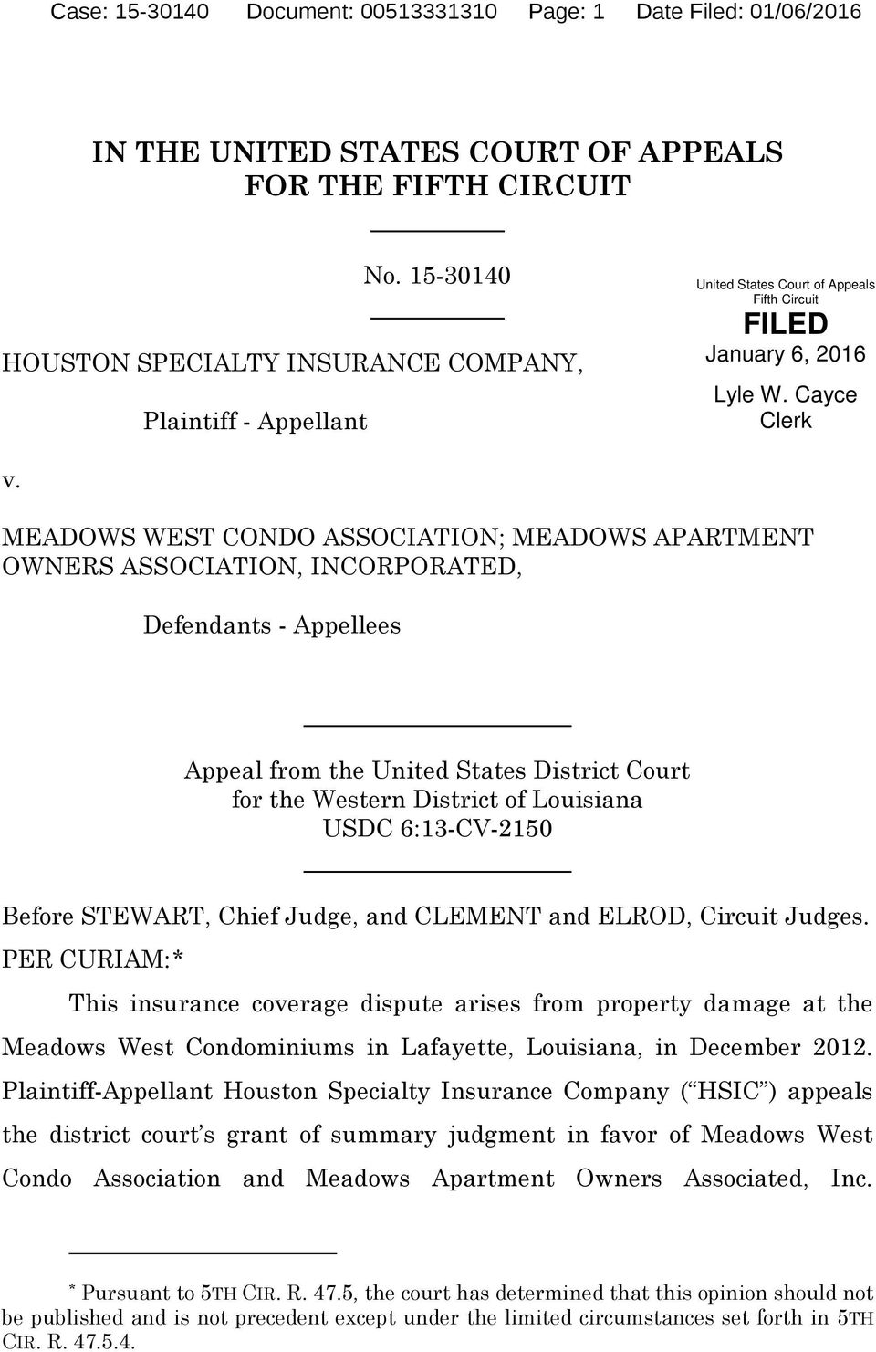 MEADOWS WEST CONDO ASSOCIATION; MEADOWS APARTMENT OWNERS ASSOCIATION, INCORPORATED, Defendants - Appellees Appeal from the United States District Court for the Western District of Louisiana USDC
