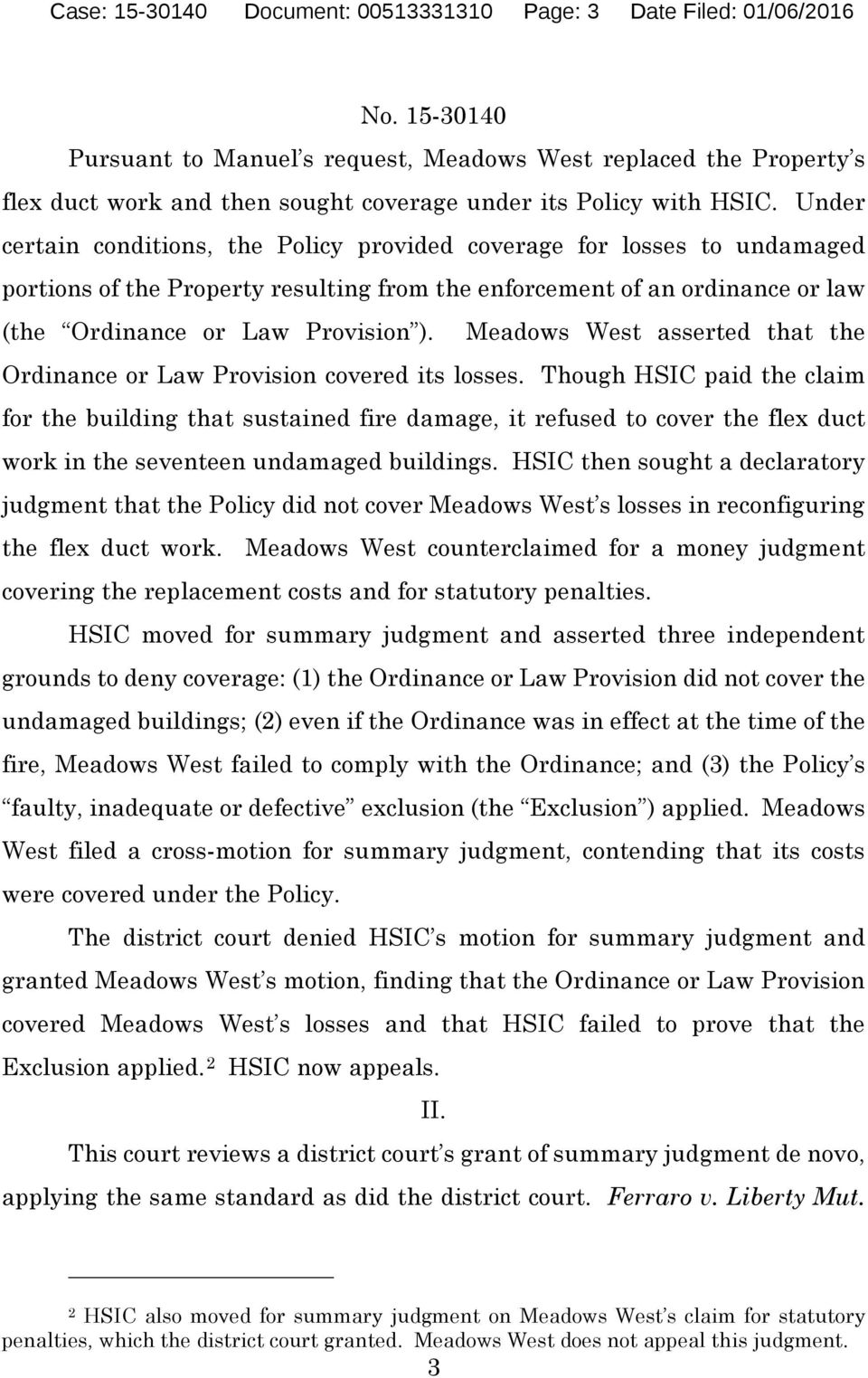 Meadows West asserted that the Ordinance or Law Provision covered its losses.