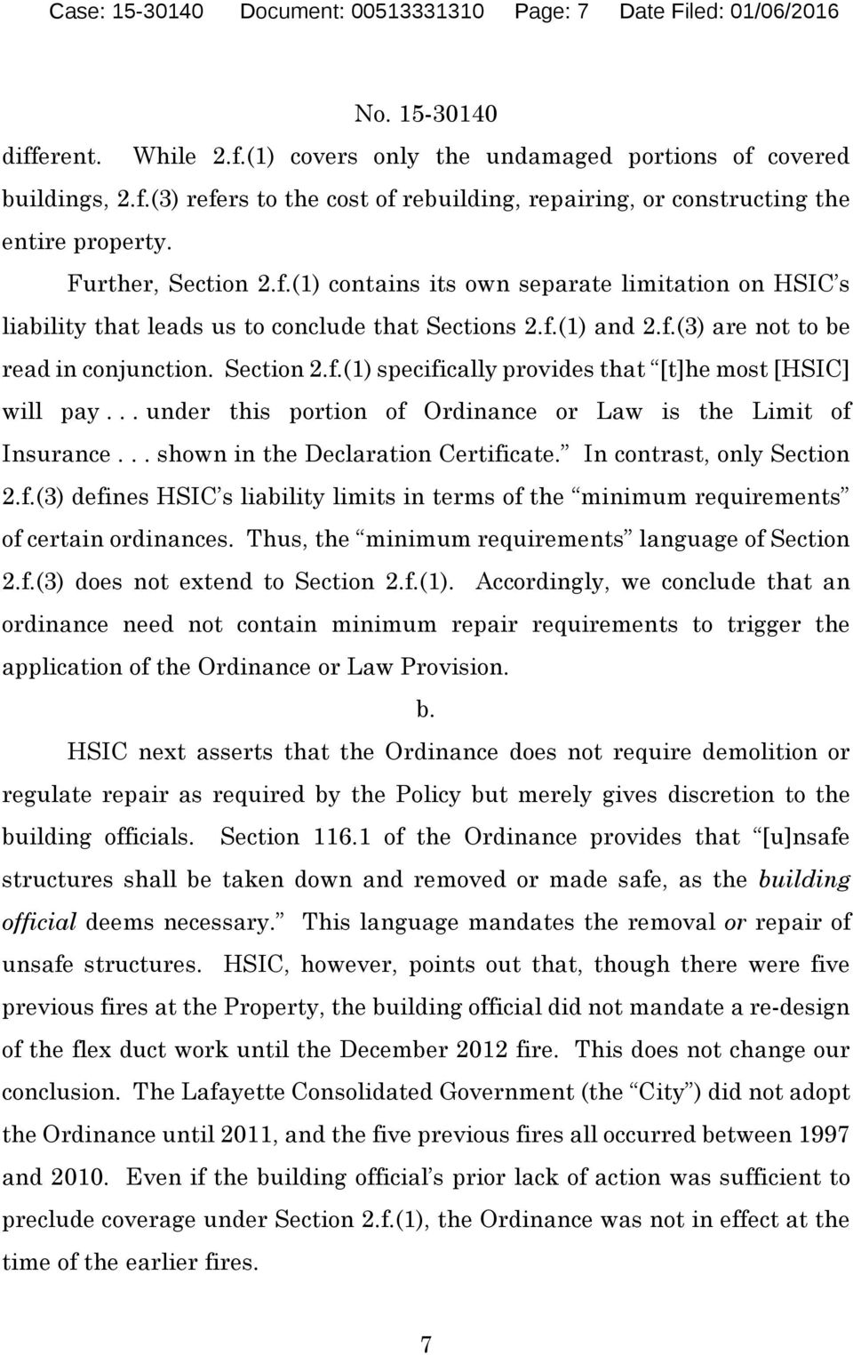 .. under this portion of Ordinance or Law is the Limit of Insurance... shown in the Declaration Certificate. In contrast, only Section 2.f.(3) defines HSIC s liability limits in terms of the minimum requirements of certain ordinances.