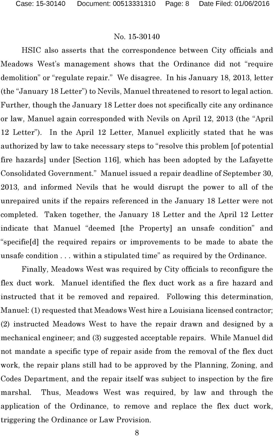 Further, though the January 18 Letter does not specifically cite any ordinance or law, Manuel again corresponded with Nevils on April 12, 2013 (the April 12 Letter ).