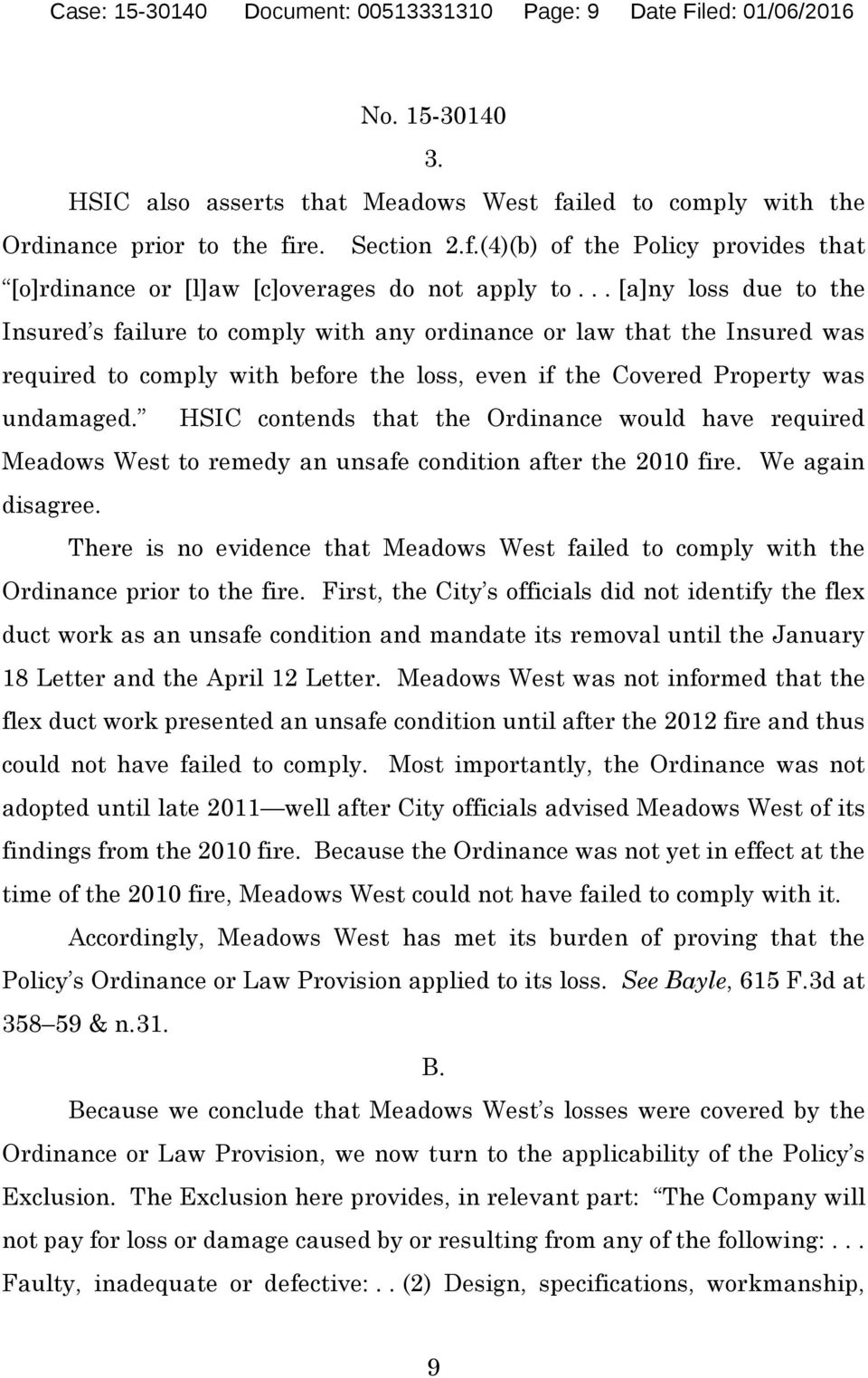 HSIC contends that the Ordinance would have required Meadows West to remedy an unsafe condition after the 2010 fire. We again disagree.