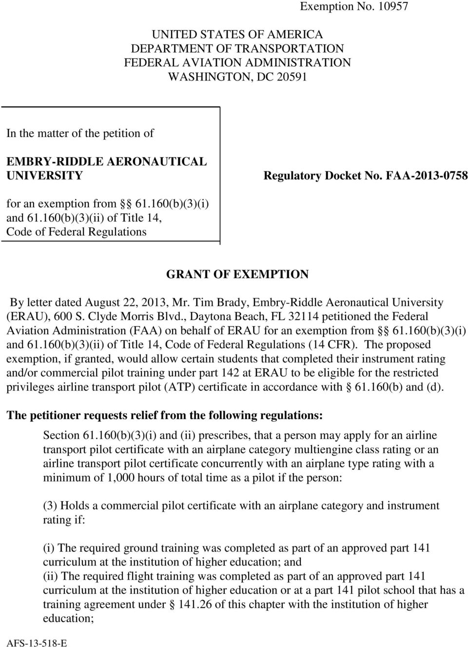 160(b)(3)(ii) of Title 14, Code of Federal Regulations AFS-13-518-E GRANT OF EXEMPTION By letter dated August 22, 2013, Mr. Tim Brady, Embry-Riddle Aeronautical University (ERAU), 600 S.
