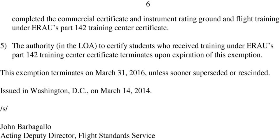 5) The authority (in the LOA) to certify students who received training under ERAU s part 142 training center certificate