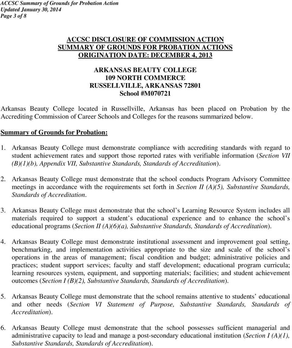 Arkansas Beauty College must demonstrate compliance with accrediting standards with regard to student achievement rates and support those reported rates with verifiable information (Section VII
