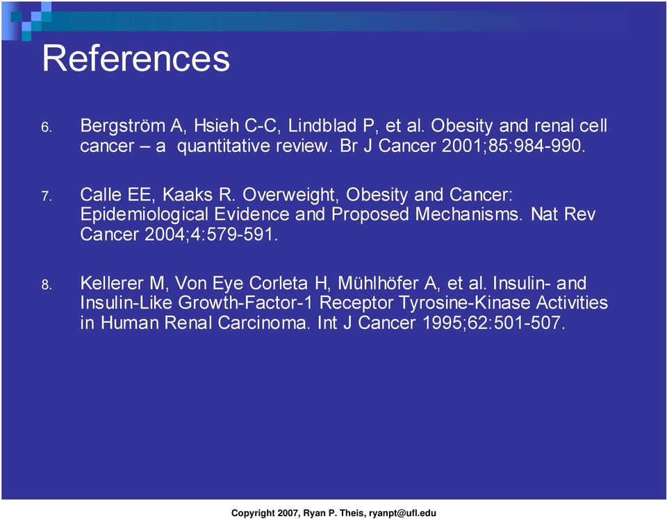 Overweight, Obesity and Cancer: Epidemiological Evidence and Proposed Mechanisms. Nat Rev Cancer 2004;4:579-591. 8.