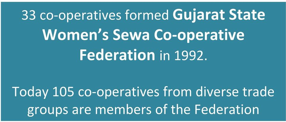 1992. Today 105 co operatives from