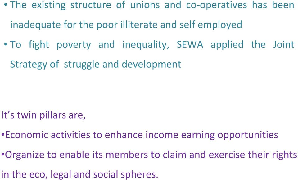 and development It s twin pillars are, Economic activities to enhance income earning