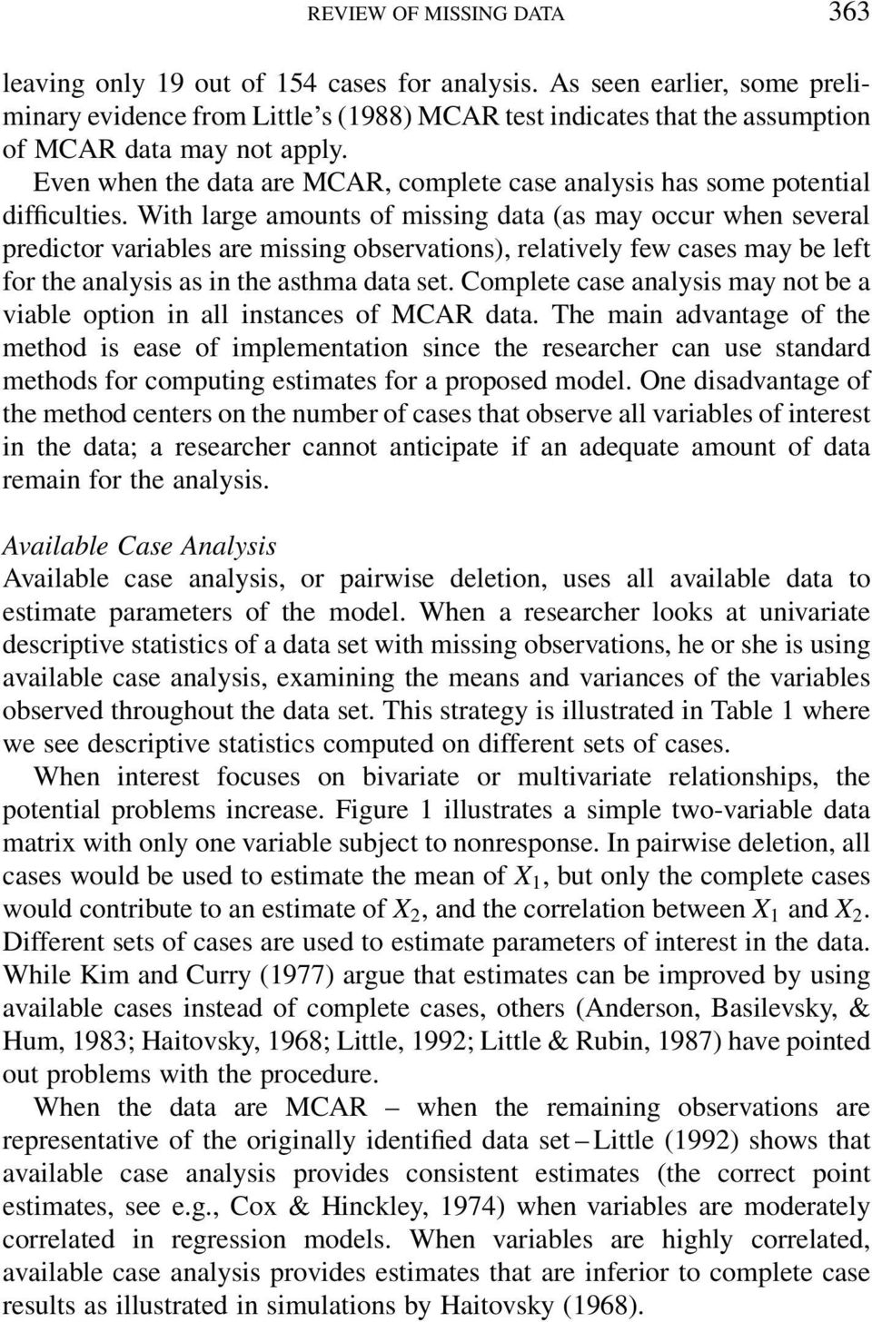 Even when the data are MCAR, complete case analysis has some potential dif culties.