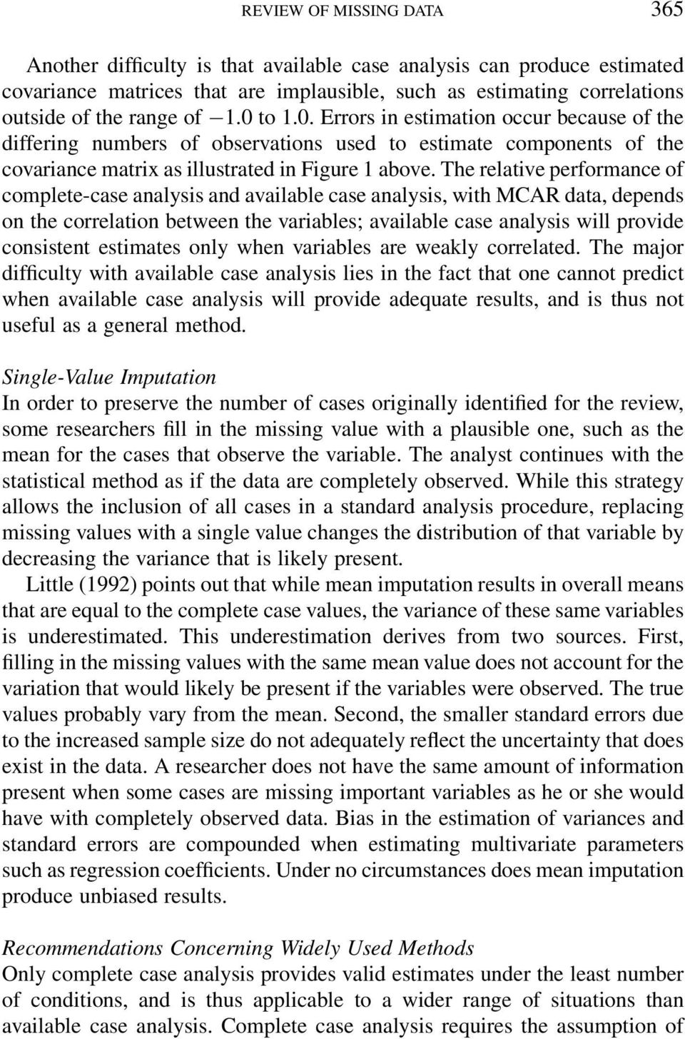 The relative performance of complete-case analysis and available case analysis, with MCAR data, depends on the correlation between the variables; available case analysis will provide consistent