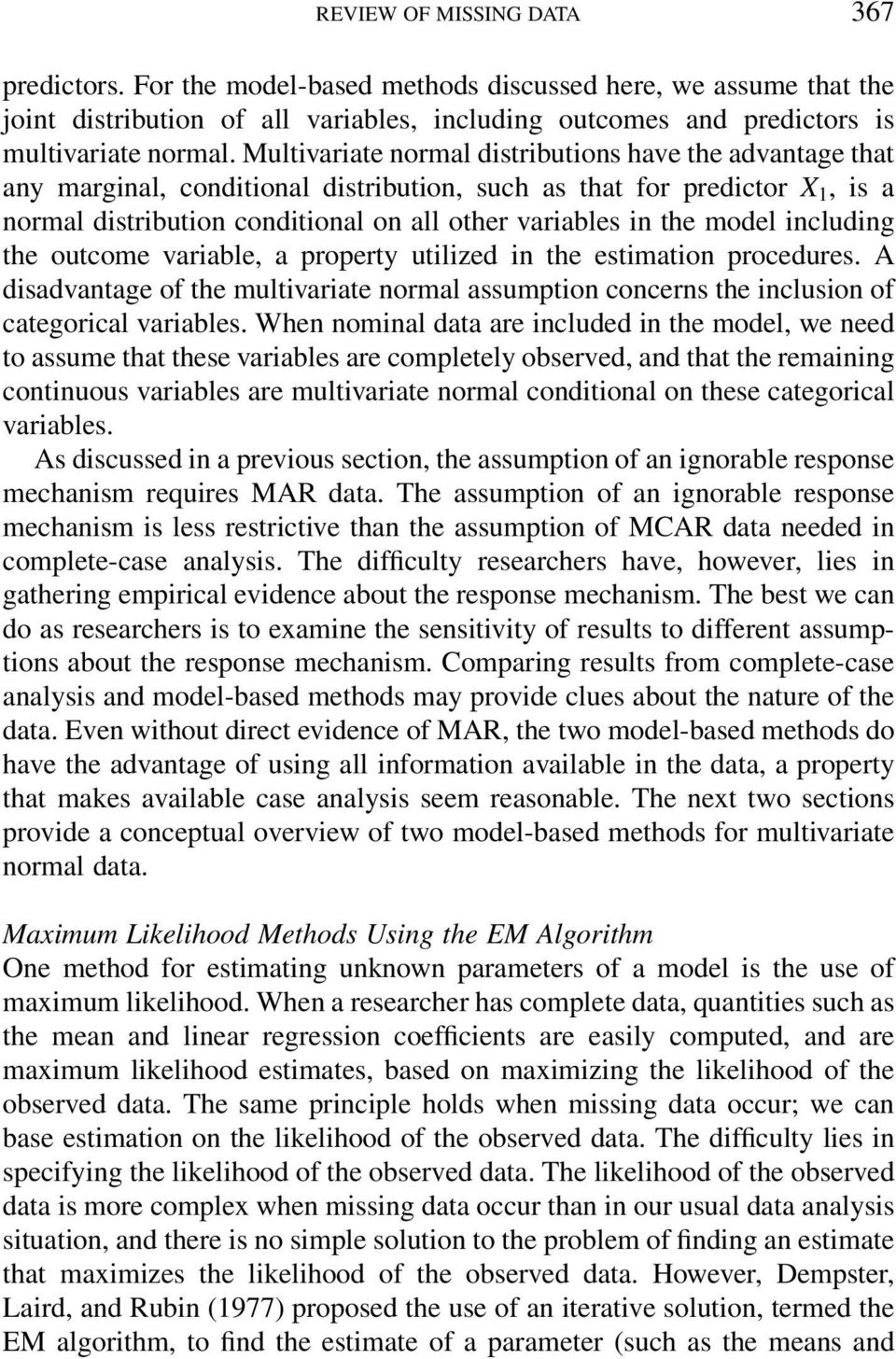 model including the outcome variable, a property utilized in the estimation procedures. A disadvantage of the multivariate normal assumption concerns the inclusion of categorical variables.