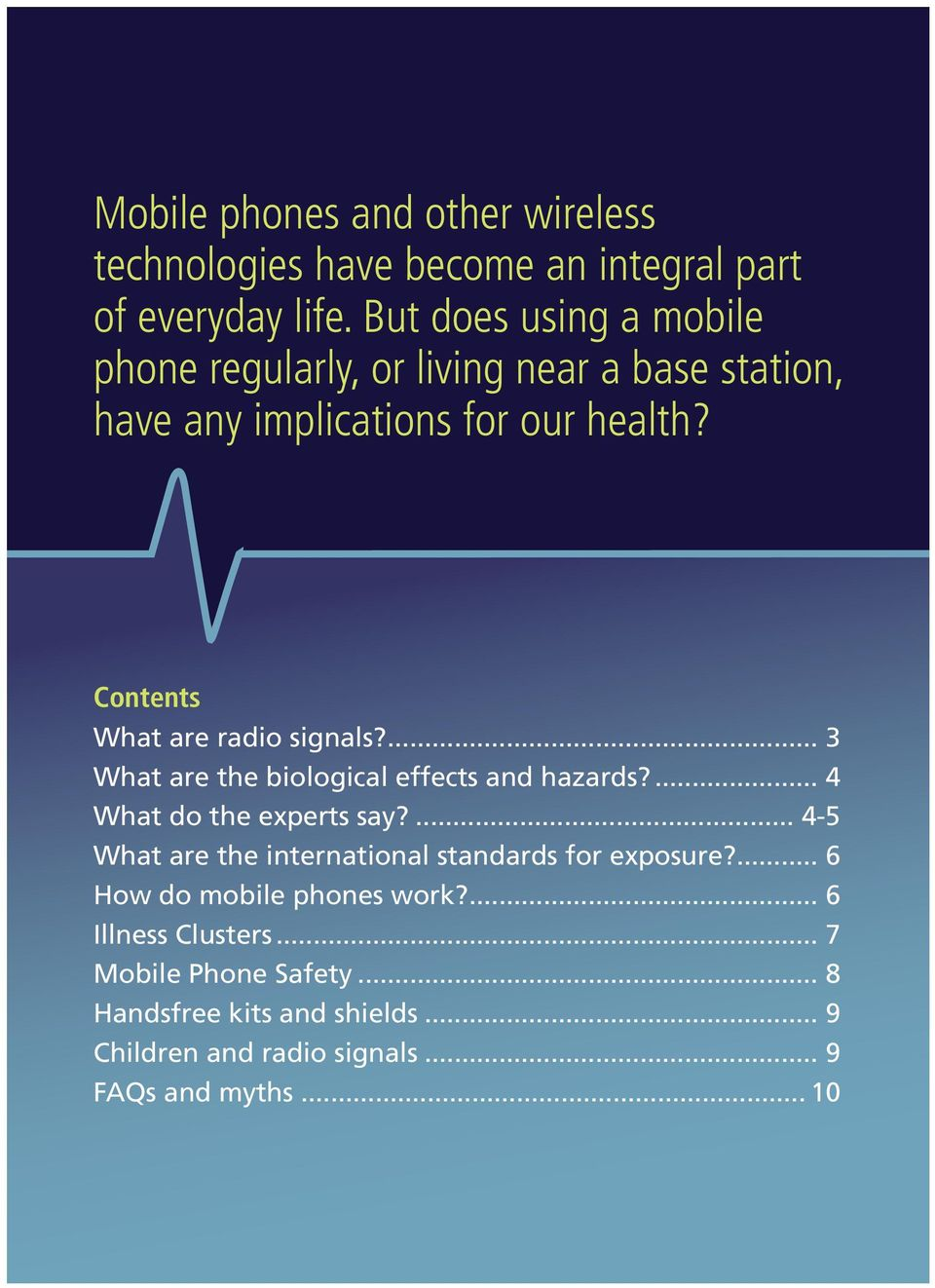 Contents What are radio signals?... 3 What are the biological effects and hazards?... 4 What do the experts say?