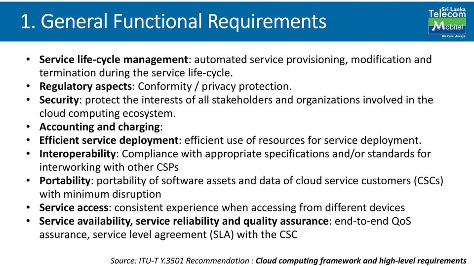 Accounting and charging: Efficient service deployment: efficient use of resources for service deployment.