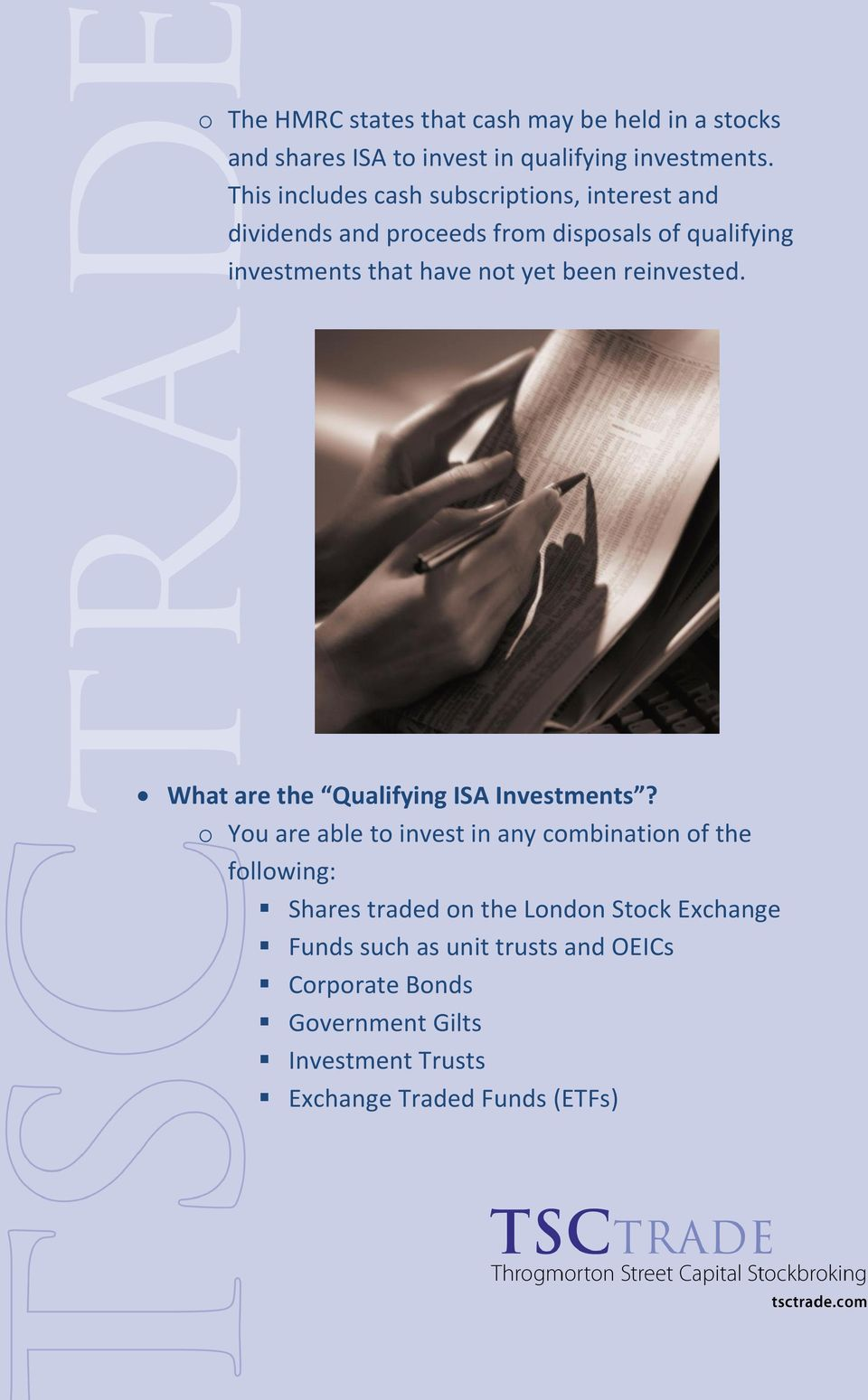yet been reinvested. What are the Qualifying ISA Investments?