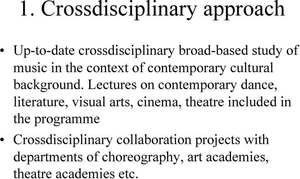 Lectures on contemporary dance, literature, visual arts, cinema, theatre included in