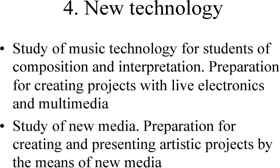 Preparation for creating projects with live electronics and