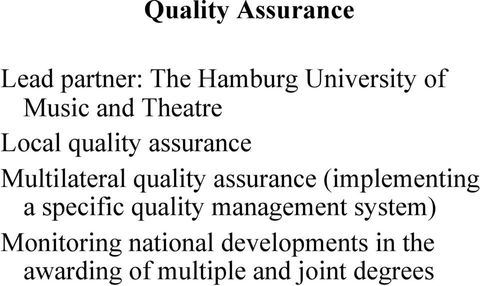 assurance (implementing a specific quality management system)