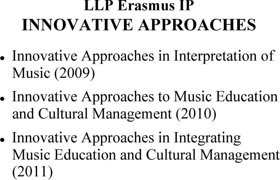 Education and Cultural Management (2010) Innovative