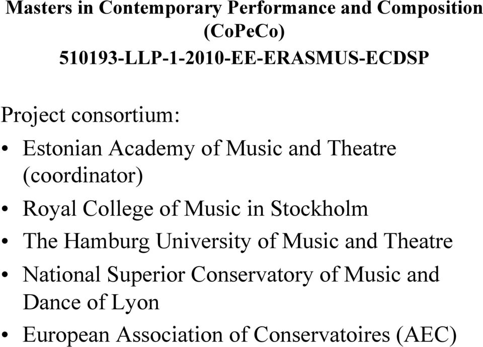 Theatre (coordinator) Royal College of Music in Stockholm The Hamburg University of