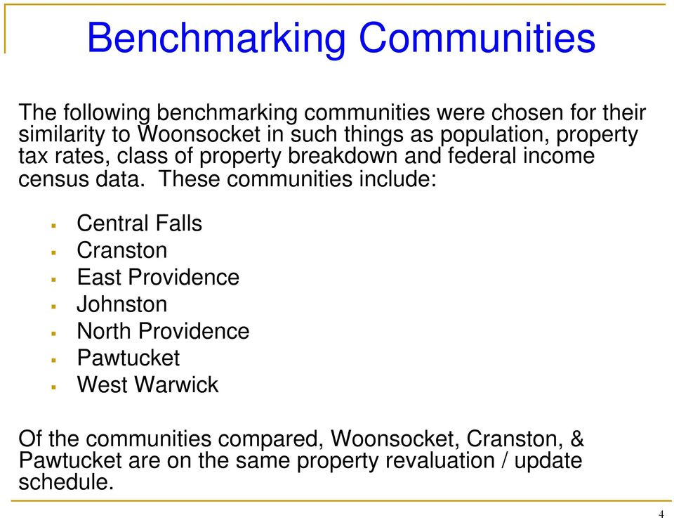 These communities include: Central Falls Cranston East Providence Johnston North Providence Pawtucket West
