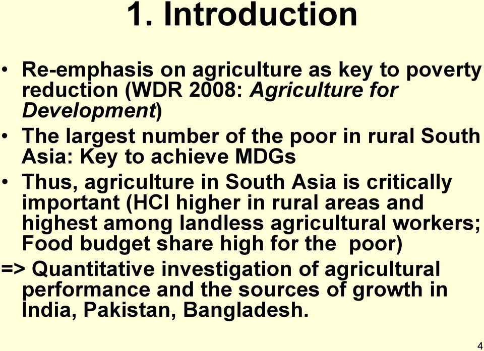 important (HCI higher in rural areas and highest among landless agricultural workers; Food budget share high for the