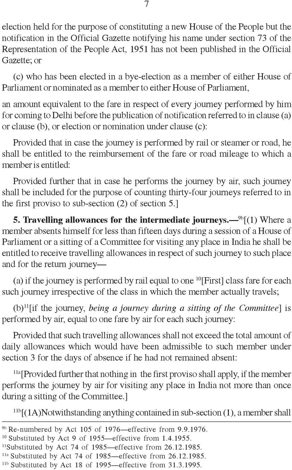 amount equivalent to the fare in respect of every journey performed by him for coming to Delhi before the publication of notification referred to in clause (a) or clause (b), or election or