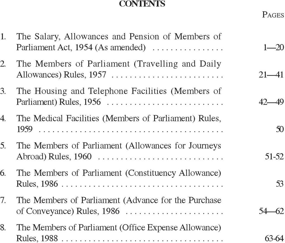 The Medical Facilities (Members of Parliament) Rules, 1959......................................... 50 5. The Members of Parliament (Allowances for Journeys Abroad) Rules, 1960............................ 51-52 6.