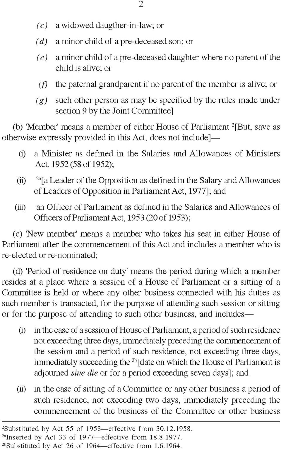[But, save as otherwise expressly provided in this Act, does not include] (i) a Minister as defined in the Salaries and Allowances of Ministers Act, 1952 (58 of 1952); (ii) 2a [a Leader of the