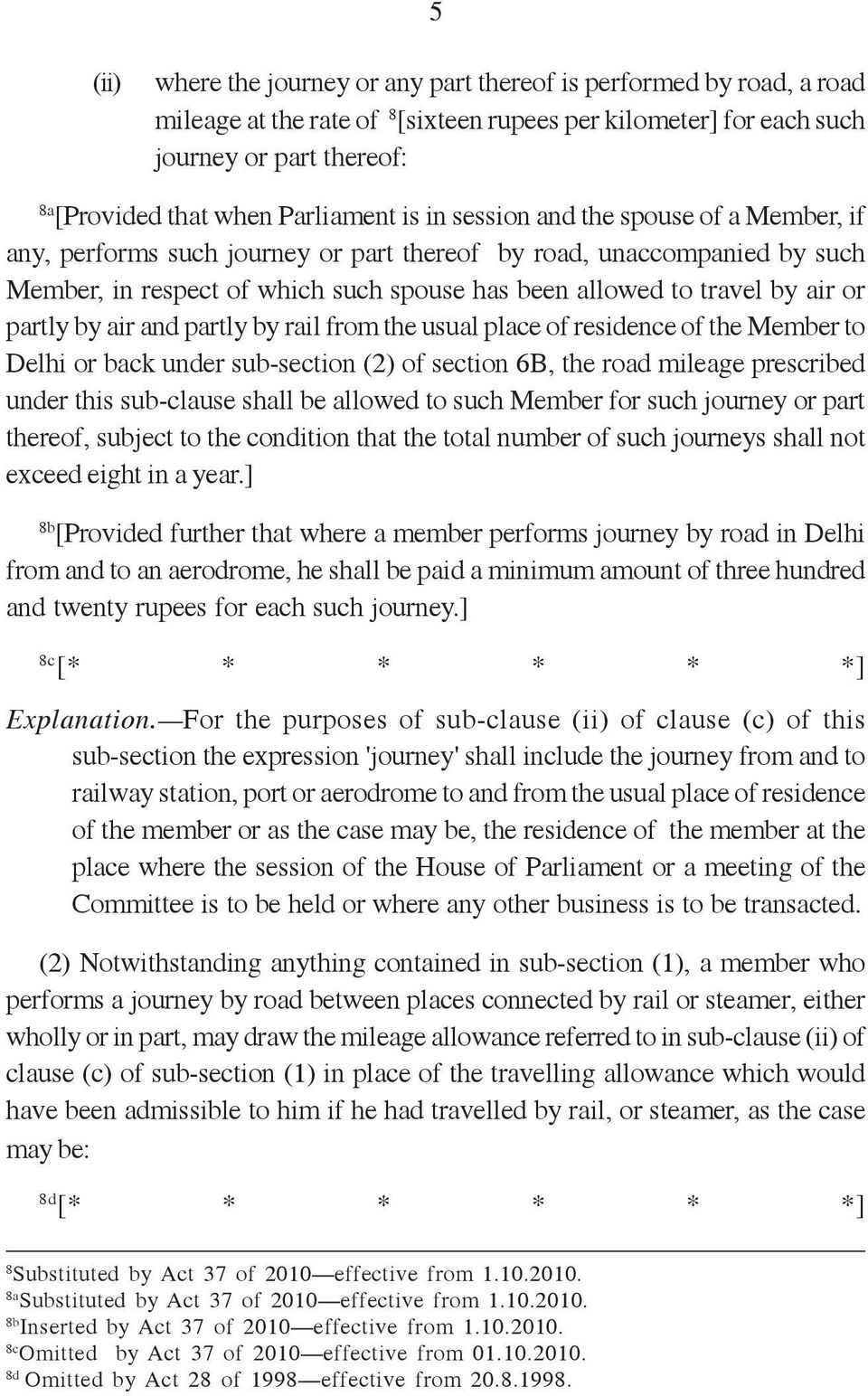 air or partly by air and partly by rail from the usual place of residence of the Member to Delhi or back under sub-section (2) of section 6B, the road mileage prescribed under this sub-clause shall