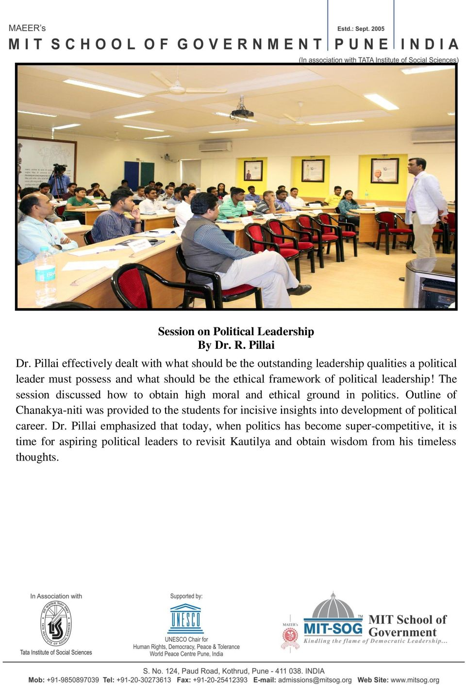 framework of political leadership! The session discussed how to obtain high moral and ethical ground in politics.
