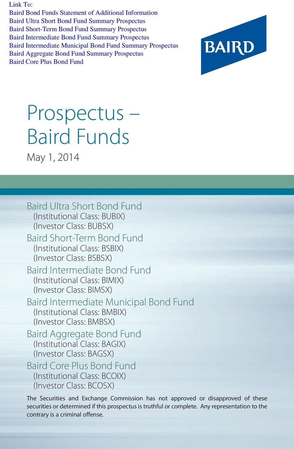 BMBSX) Baird Aggregate Bond Fund (Institutional Class: BAGIX) (Investor Class: BAGSX) Baird Core Plus Bond Fund (Institutional Class: BCOIX) (Investor Class: BCOSX) The Securities and