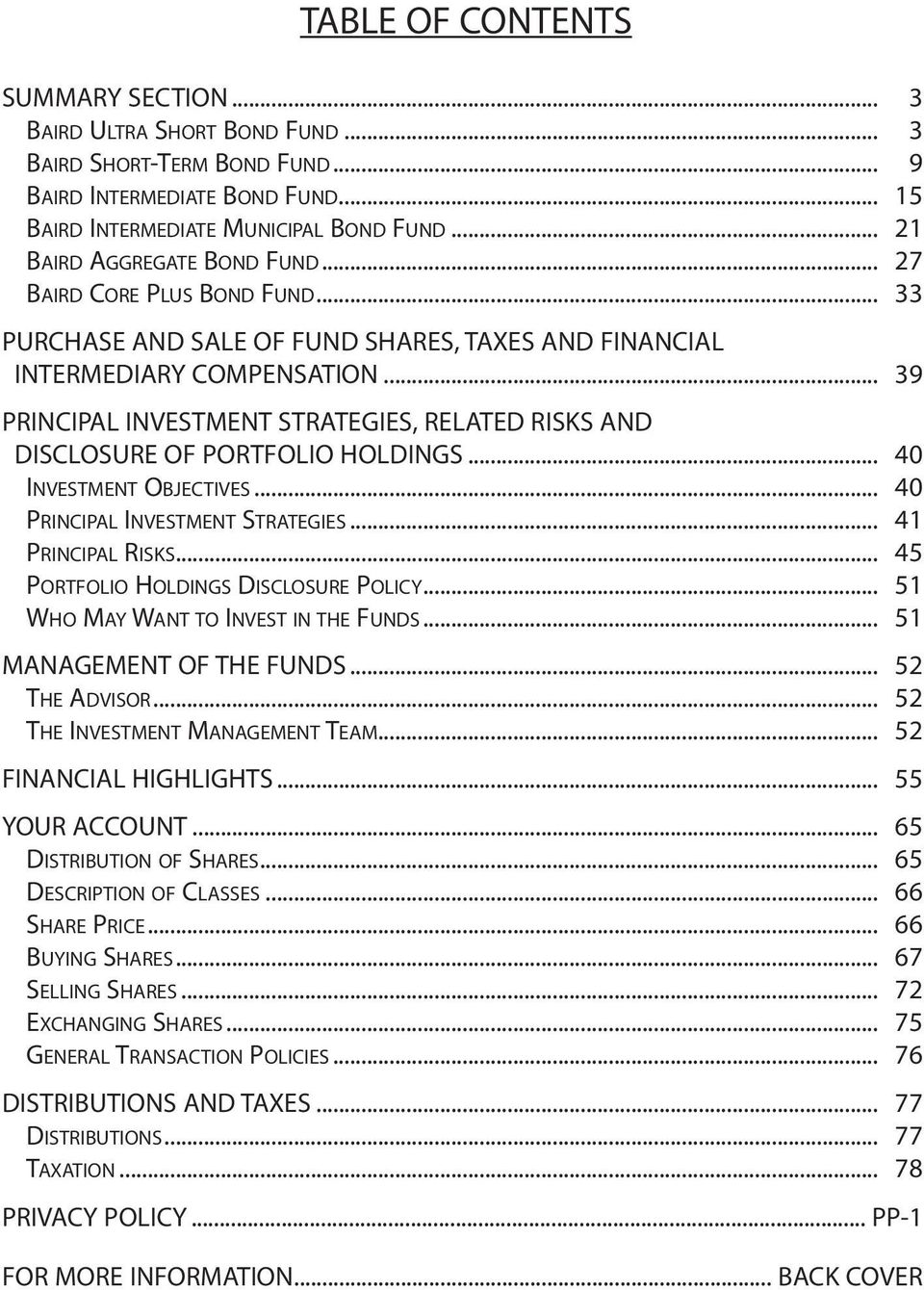 .. 39 PRINCIPAL INVESTMENT STRATEGIES, RELATED RISKS AND DISCLOSURE OF PORTFOLIO HOLDINGS... 40 INVESTMENT OBJECTIVES... 40 PRINCIPAL INVESTMENT STRATEGIES... 41 PRINCIPAL RISKS.