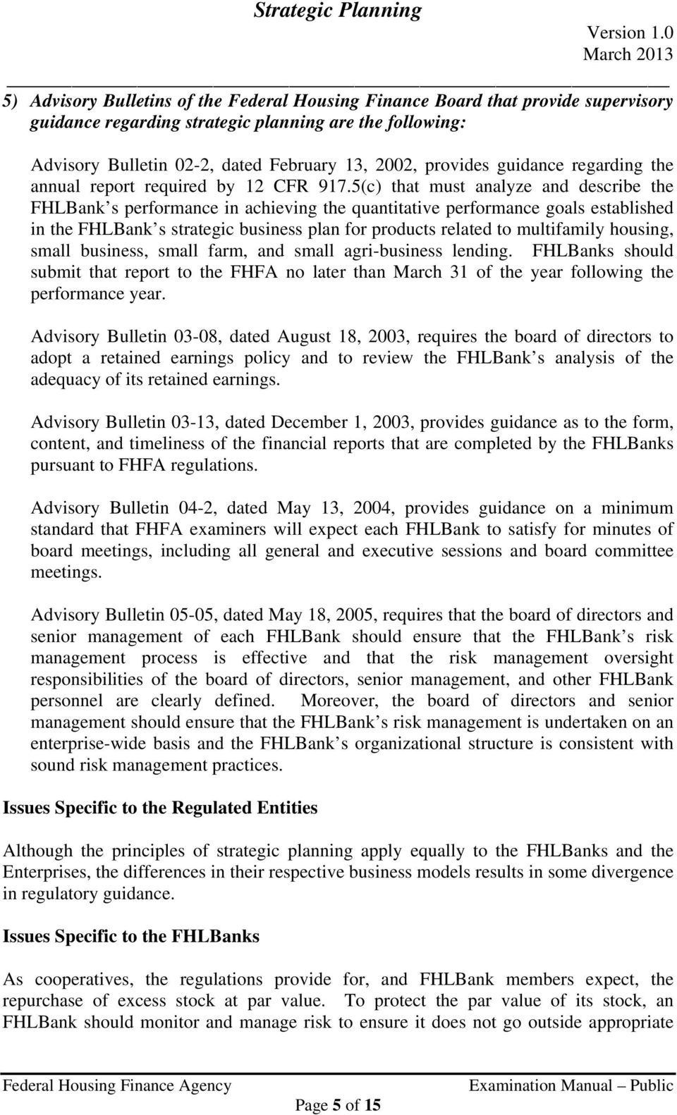 5(c) that must analyze and describe the FHLBank s performance in achieving the quantitative performance goals established in the FHLBank s strategic business plan for products related to multifamily