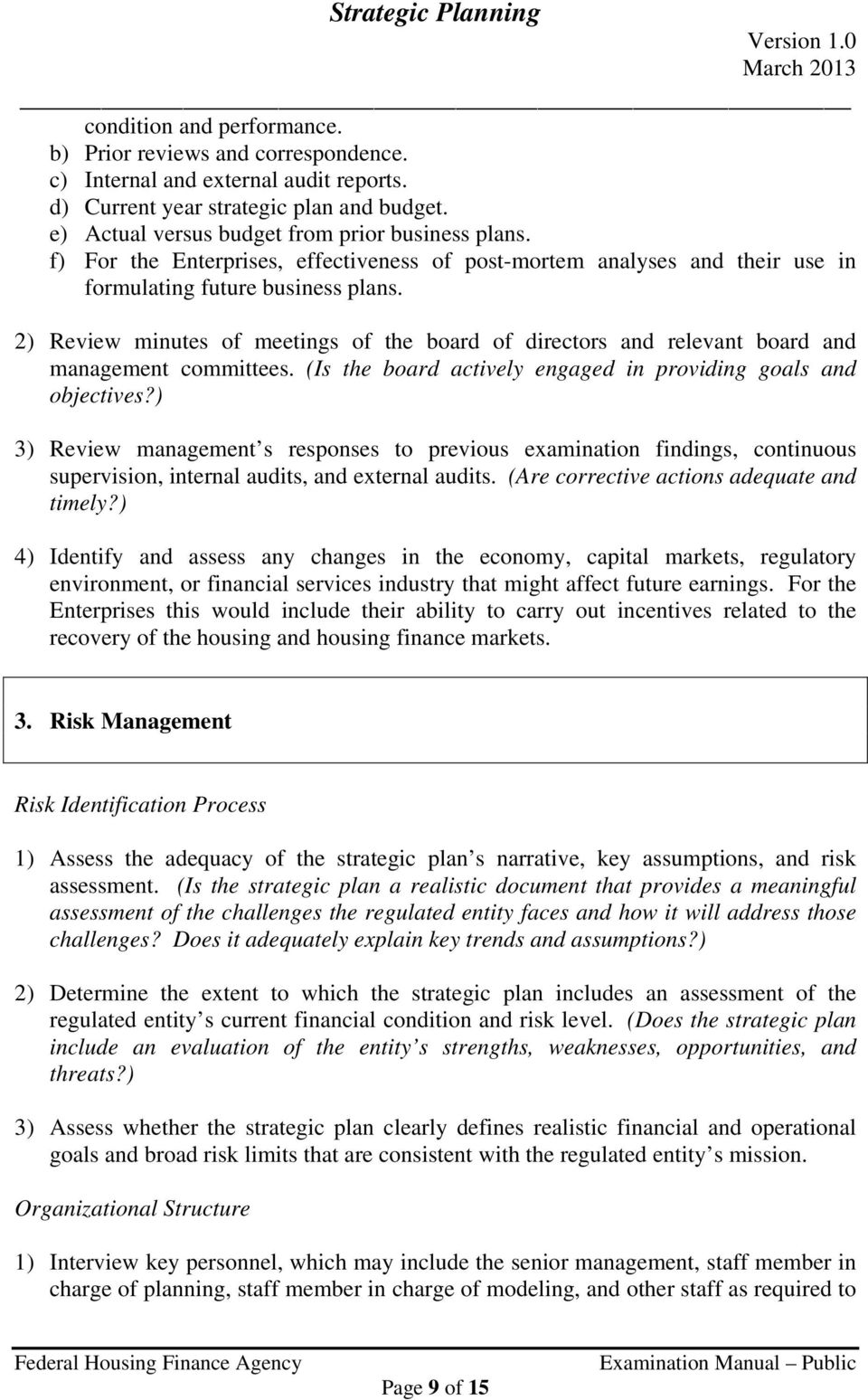 2) Review minutes of meetings of the board of directors and relevant board and management committees. (Is the board actively engaged in providing goals and objectives?