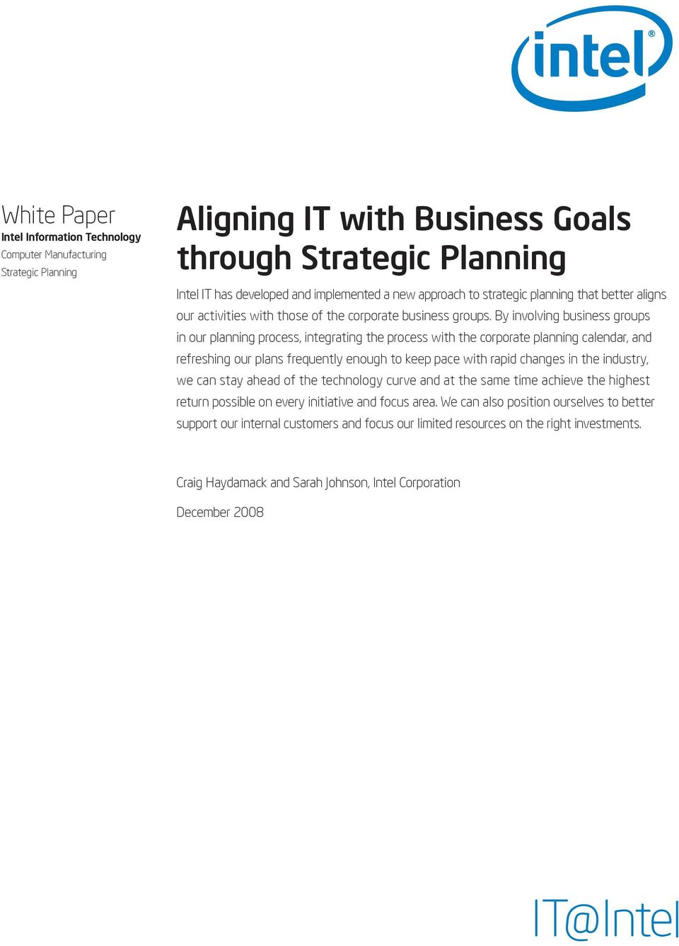 By involving business groups in our planning process, integrating the process with the corporate planning calendar, and refreshing our plans frequently enough to keep pace with rapid changes in the