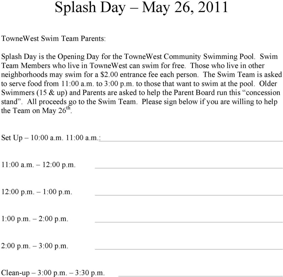 The Swim Team is asked to serve food from 11:00 a.m. to 3:00 p.m. to those that want to swim at the pool.