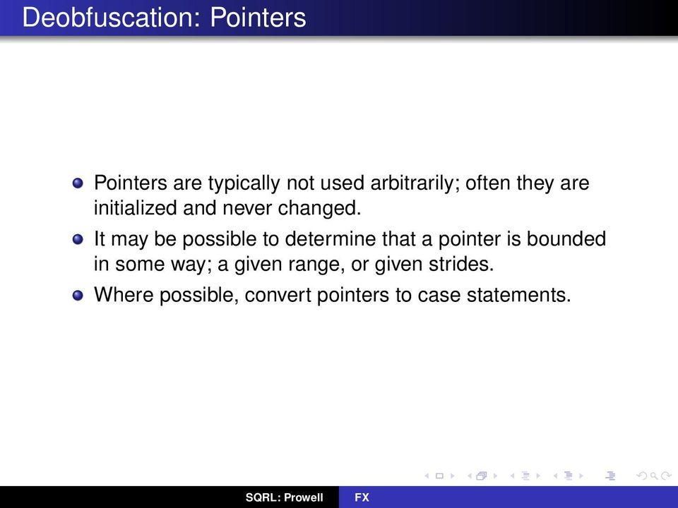 It may be possible to determine that a pointer is bounded in some