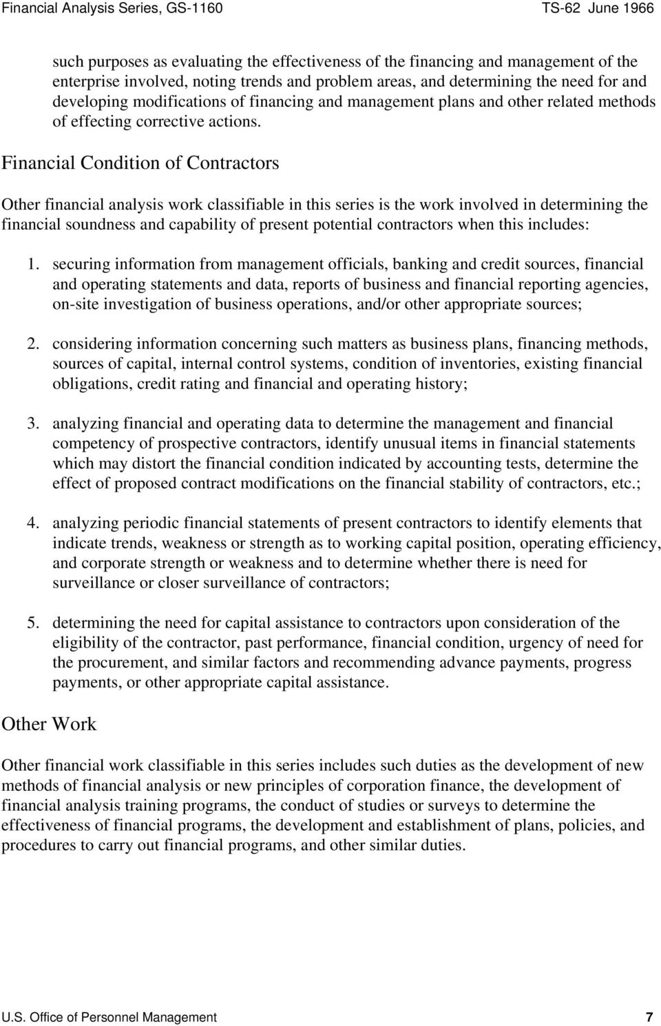 Financial Condition of Contractors Other financial analysis work classifiable in this series is the work involved in determining the financial soundness and capability of present potential