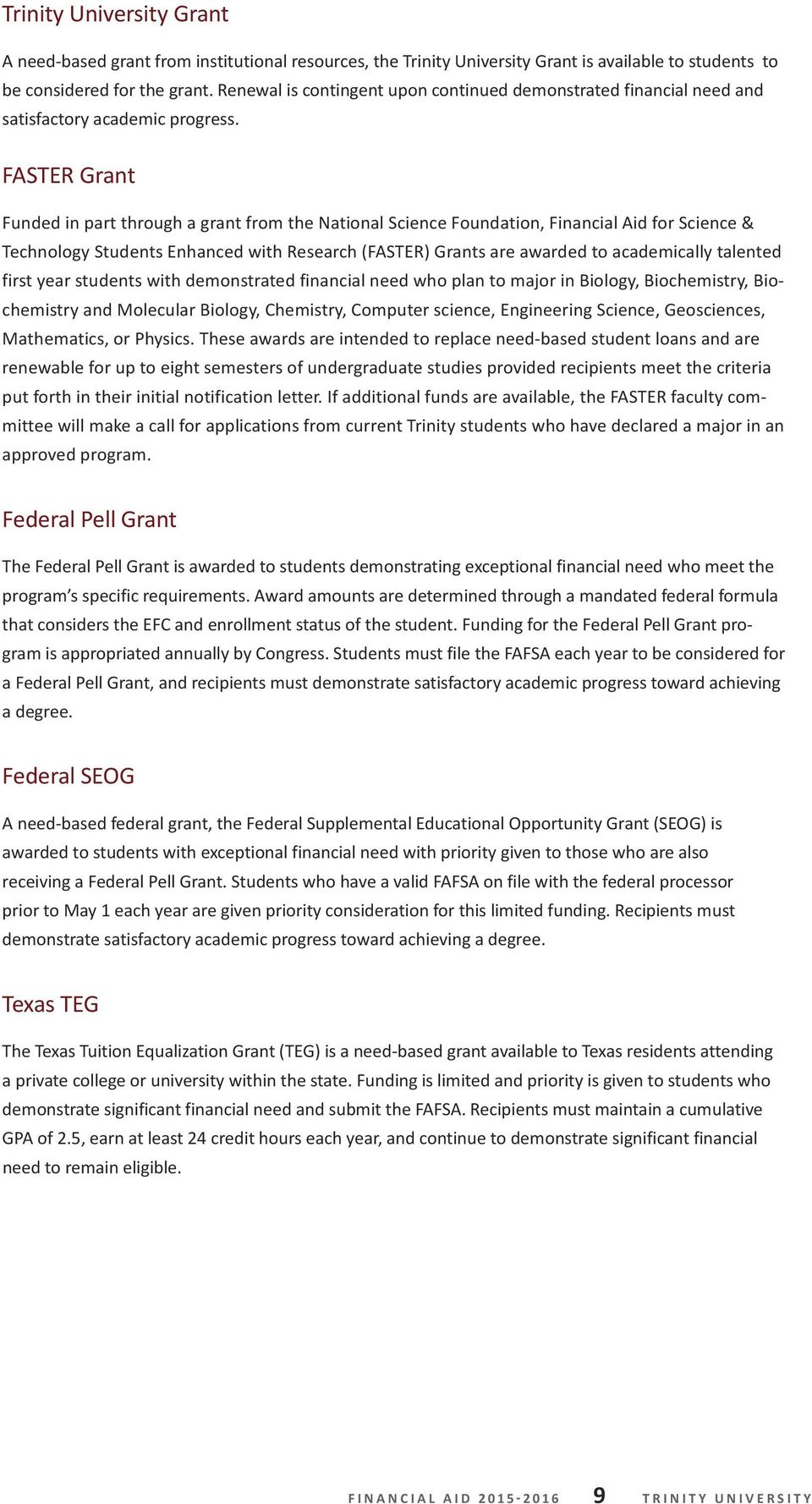 faster Grant funded in part through a grant from the national Science foundation, financial aid for Science & Technology Students enhanced with Research (faster) Grants are awarded to academically